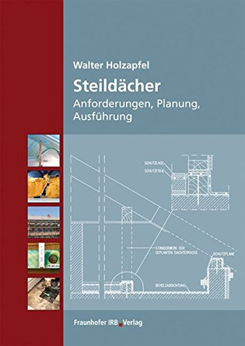 Steildächer.: Anforderungen, Planung, Ausführung.