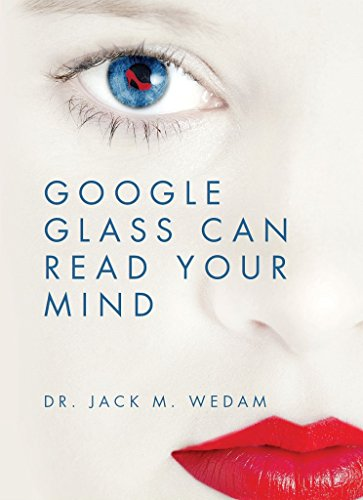 Google Glass Can Read Your Mind (English Edition)