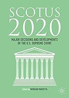 SCOTUS 2020: Major Decisions and Developments of the U.S. Supreme Court
