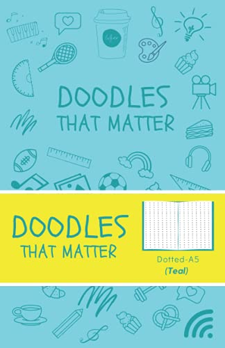 Doodles That Matter A5 Dotted Journal (Teal): Bullet Dot Grid Notebook, A5 Dotted Journal by Doodles That Matter, Create Your Perfect Bullet Notebook, Iconic Version