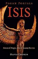 Isis: Great of Magic, She of 10,000 Names (Pagan Portals)