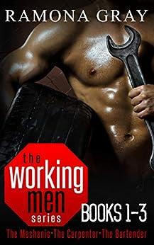 Working Men Series Books One to Three: The Mechanic, The Carpenter, The Bartender by [Ramona Gray]