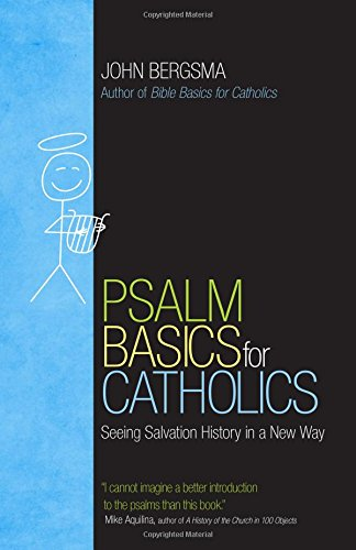Psalm Basics for Catholics: Seeing Salvation History in a New Way (Bible Basics)