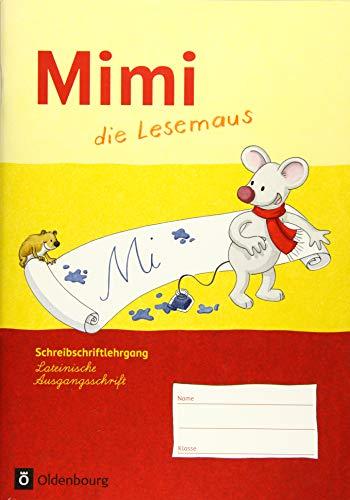Mimi, die Lesemaus - Ausgabe F (Bayern, Baden-Württemberg, Rheinland-Pfalz und Hessen): Schreibschriftlehrgang in Lateinischer Ausgangsschrift