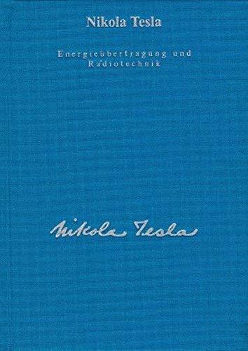 Energie?bertragung und Radiotechnik: Informations?bermittlung und Methoden der Energieerzeugung by Nikola Tesla(1997-09-01)