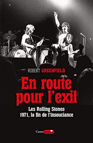 En route pour l'exil : Les Rolling Stones 1971, la fin de l'insouciance