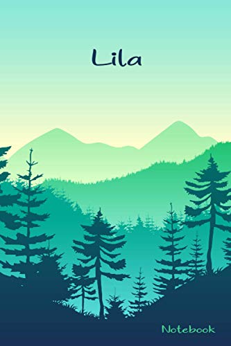 Lila Notebook: Personalized Lila Name Notebook Journal. Perfect Gift for Women ; Sisters, Mothers, Aunts, Daughters Writing ... Cover with Mountain ... Trees Design, 120 Blank Lined Pages, 6x9in