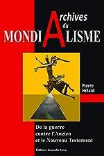Archives du mondialisme - De la guerre contre l'Ancien et le Nouveau Testament de Pierre Hillard