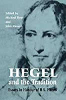 Hegel and the Tradition: Essays in Honour of H. S. Harris (Toronto Studies in Philosophy)