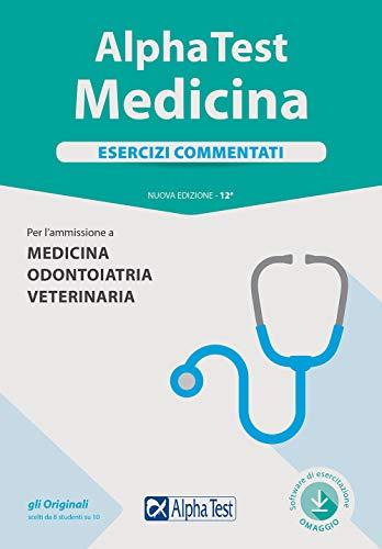 Alpha Test. Medicina. Esercizi commentati. Per l'ammissione a medicina, odontoiatria, veterinaria. Nuova ediz. Con software di simulazione (TestUniversitari)