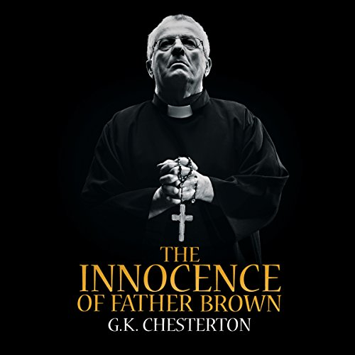 The Innocence of Father Brown Audiobook By G. K. Chesteron cover art