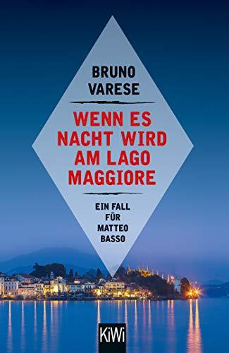 Wenn es Nacht wird am Lago Maggiore: Ein Fall für Matteo Basso (Matteo Basso ermittelt, Band 4)