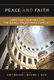 Peace and Faith: Christian Churches and The Israeli-Palestinian Conflict