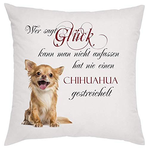 Crealuxe Wer SAGT Glück kann Man Nicht anfassen hat nie einen Chihuahua gestreichelt Zierkissen, Sofakissen, bedrucktes Kissen, Bauwollkissen