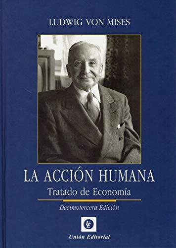 Accion humana tratado de economia 13'ed