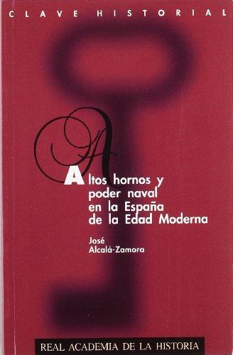 Altos hornos y poder naval en la España de la Edad Moderna. (Clave Historial.)