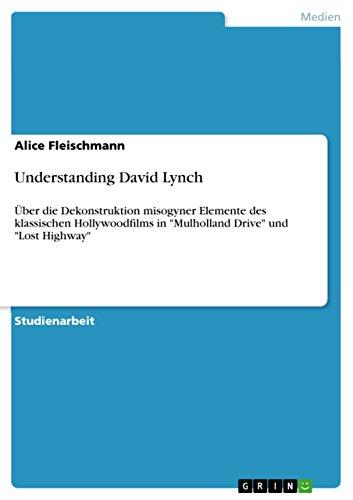 Understanding David Lynch: Über die Dekonstruktion misogyner Elemente des klassischen Hollywoodfilms in