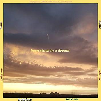 Been Stuck in a Dream