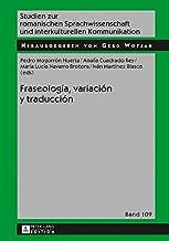 Fraseologia, Variacion y Traduccion (Studien Zur Romanischen Sprachwissenschaft Und Interkulturel)