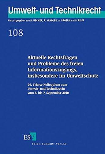Aktuelle Rechtsfragen und Probleme des freien Informationszugangs, insbesondere im Umweltschutz: 26. Trierer Kolloquium zum Umwelt- und Technikrecht vom 5. bis 7. September 2010