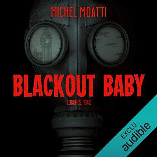 Blackout Baby                   De :                                                                                                                                 Michel Moatti                               Lu par :                                                                                                                                 Marie-Eve Dufresne                      Durée : 10 h et 48 min     Pas de notations     Global 0,0