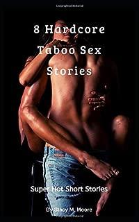 8 Hardcore Taboo Sex Stories: Super Hot Short Stories