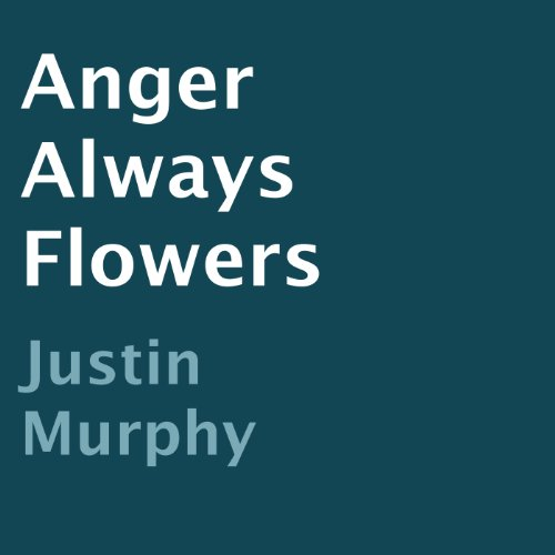 Anger Always Flowers audiobook cover art