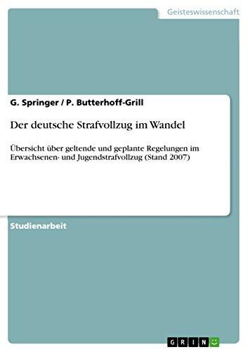 Der deutsche Strafvollzug im Wandel: Übersicht über geltende und geplante Regelungen im Erwachsenen- und Jugendstrafvollzug (Stand 2007) (German Edition)