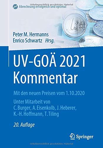 UV-GOÄ 2021 Kommentar: Mit den neuen Preisen vom 1.10.2020 (Abrechnung erfolgreich und optimal)