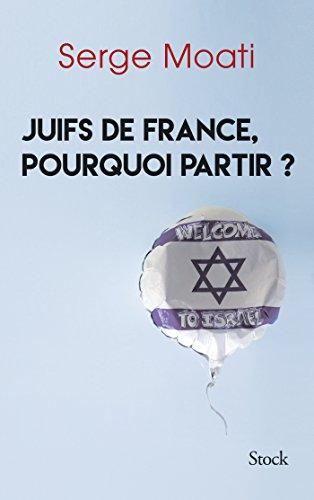 JUIFS DE FRANCE POURQUOI PARTIR