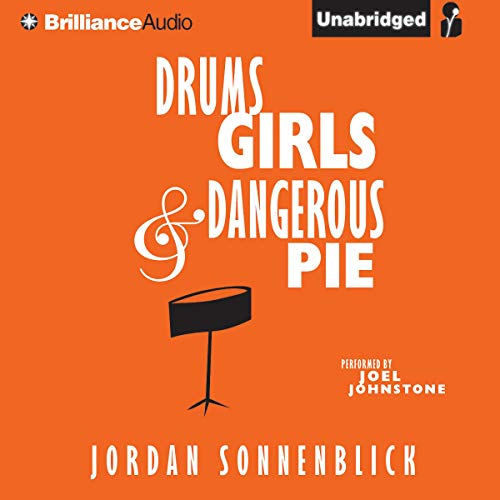 Drums, Girls, and Dangerous Pie Audiobook By Jordan Sonnenblick cover art