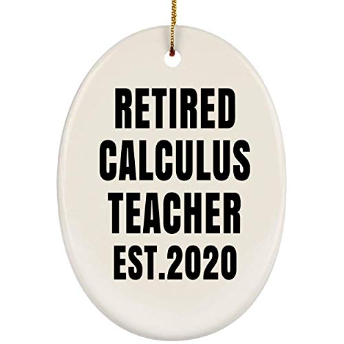 Lovesout Funny Saying Retired Calculus Teacher Est 2020 Ornament Oval Ceramic