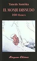 El monje desnudo : (100 haikus)