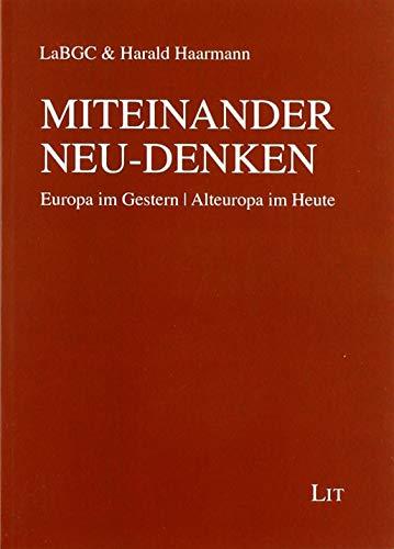 MITEINANDER NEU-DENKEN: Europa im Gestern | Alteuropa im Heute
