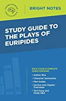 Study Guide to The Plays of Euripides