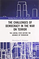 The Challenges of Democracy in the War on Terror: The Liberal State before the Advance of Terrorism