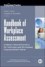 Handbook of Workplace Assessment (J-B SIOP Professional Practice Series 32)