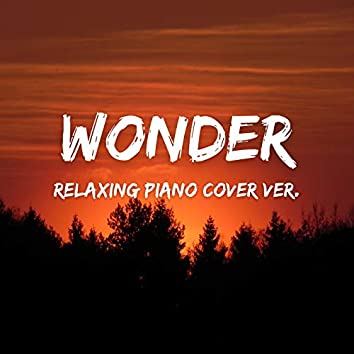 Wonder (Relaxing Piano Cover ver.)