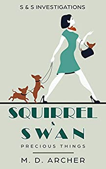 Squirrel & Swan Precious Things: A charming mystery series set in New Zealand (S & S Investigations Book 1) by [M. D. Archer]