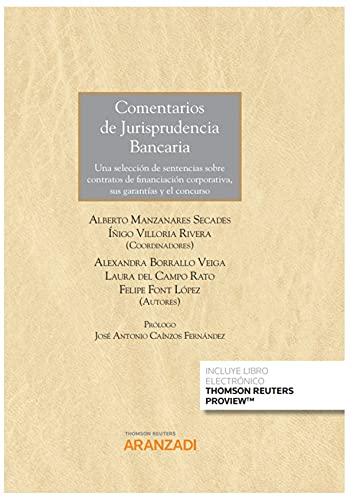 Comentarios de Jurisprudencia Bancaria (Papel + e-book): Una selección de sentencias sobre contratos de financiación corporativa, sus garantías y el concurso: 1218 (Gran Tratado)