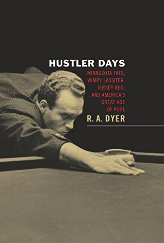 Hustler Days: Minnesota Fats, Wimpy Lassiter, Jersey Red, and America's Great Age of Pool