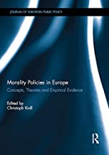Morality Policies in Europe: Concepts, Theories and Empirical Evidence