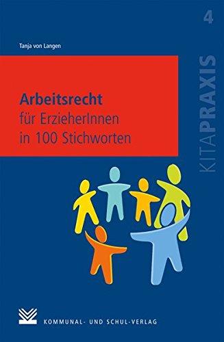 Arbeitsrecht für ErzieherInnen in 100 Stichworten (Kitapraxis)