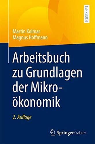 Arbeitsbuch zu Grundlagen der Mikroökonomik (German Edition)