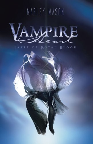 Vampire Heart: Taste of Royal Blood by Marley Mason (August 23,2011)