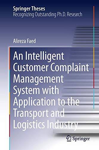 An Intelligent Customer Complaint Management System with Application to the Transport and Logistics Industry (Springer Theses)