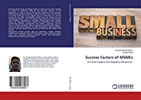 Success Factors of MSMEs: A Critical Analysis from Rajasthan Perspective