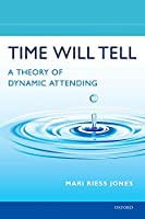 Time Will Tell: A Theory of Dynamic Attending