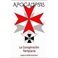 APOCALIPSIS: La Conspiración Templaria
