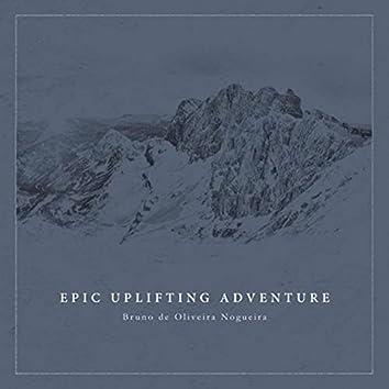 Epic Uplifting Adventure